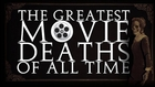 Greatest Movie Deaths of All Time