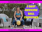 5 Best Medicine Ball Exercise with Laura London