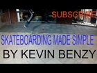 SKATEBOARDING MADE SIMPLE VOL.1 (By Kevin Benzy)
