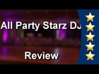All Party Starz DJ Lancaster Review - Lancaster DJ Reviewn        Impressive n        5 Star Re...