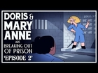 Doris & Mary-Anne Are Breaking Out Of Prison | Episode 2