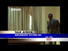 Talk Africa: DIPLOMATIC TIT-FOR-TAT (Promo)