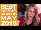 Best News Fails of the Month May 2016 || News Be Funny Videos