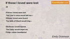 Emily Dickinson - If those I loved were lost