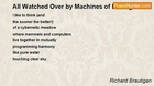 Richard Brautigan - All Watched Over by Machines of Loving Grace