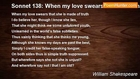 William Shakespeare - Sonnet 138: When my love swears that she is made of truth
