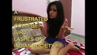 OMG - A Frustrated College Girl Lashes Out On Indian Society !!
