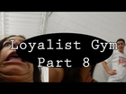 TimFlips - Loyalist Gym part 8 (I tryed to corck)